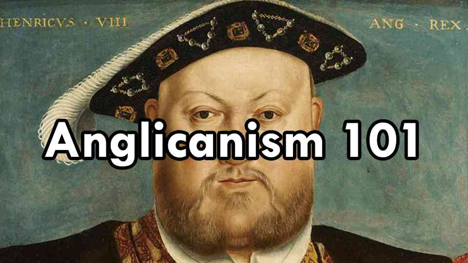 Anglicanism 101