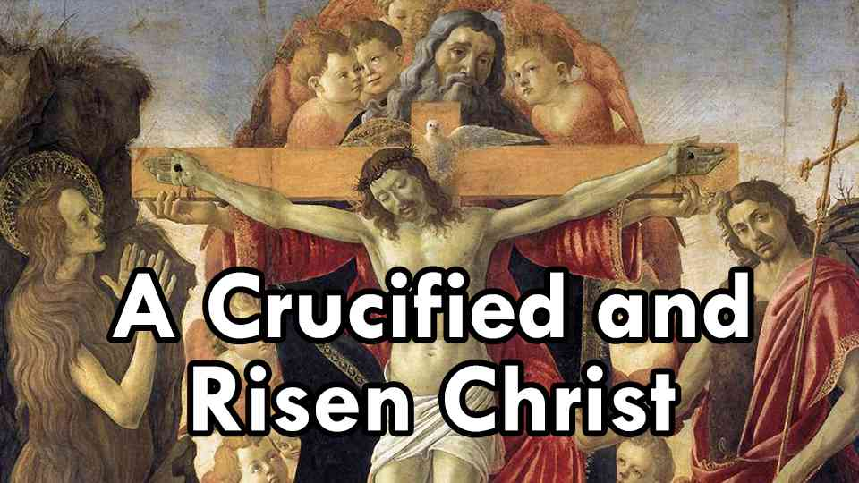 Crucified and Risen Christ, A