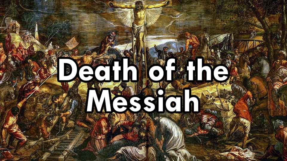 Death of the Messiah, The