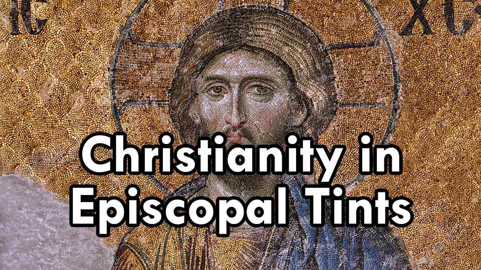 Christianity in Episcopal Tints