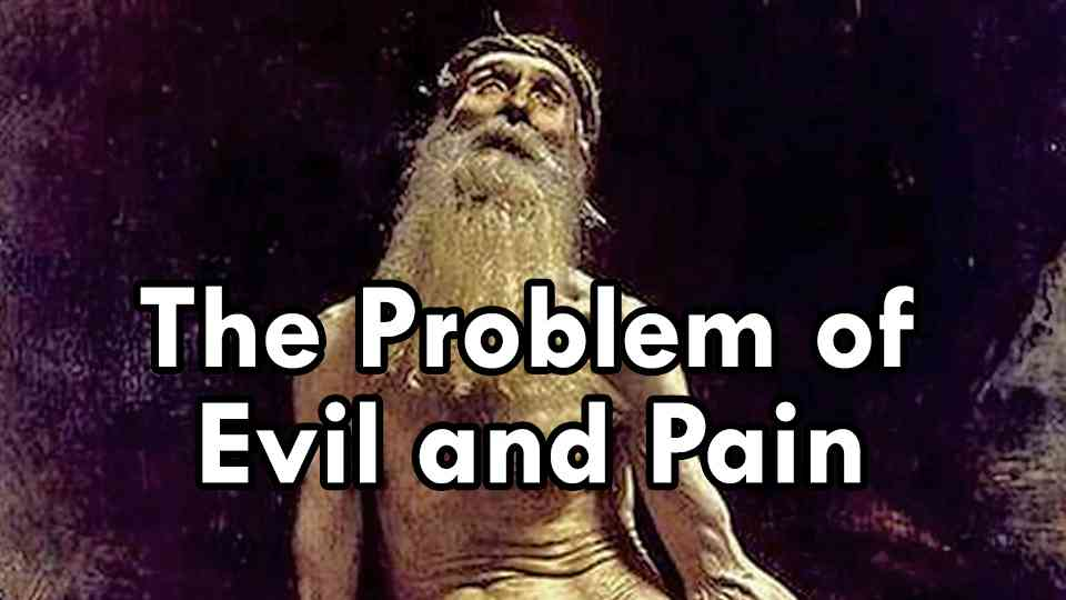 Problem of Evil and Pain, The