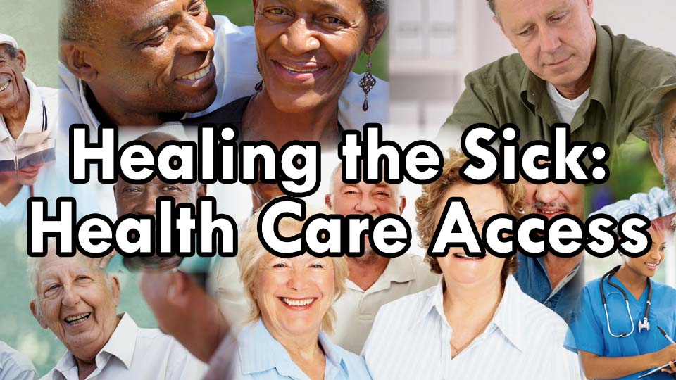 Healing the Sick: Health Care Access