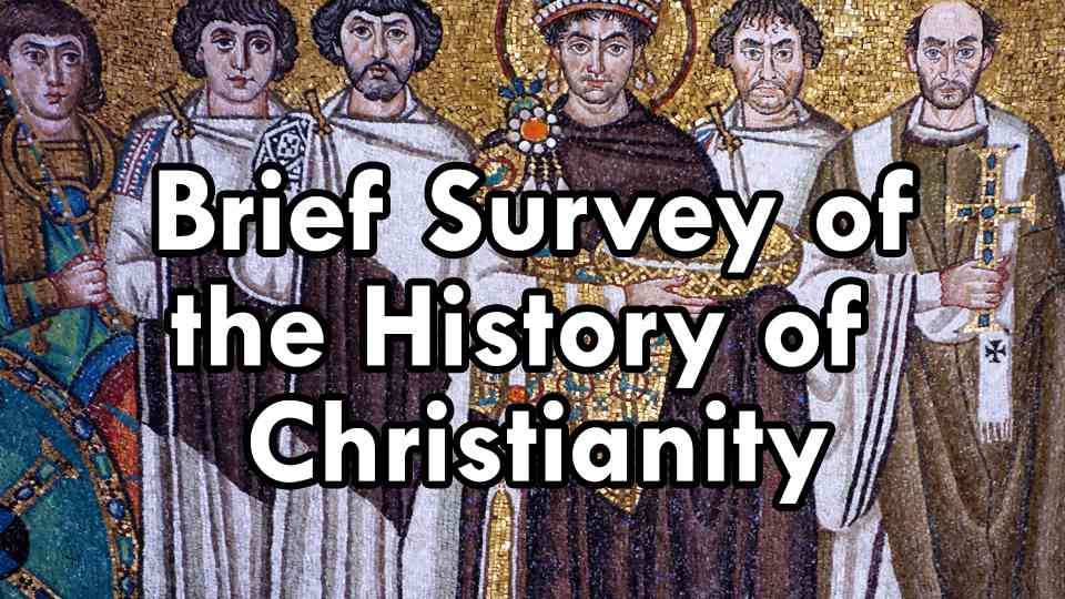 Survey of the History of Christianity